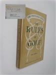 "SIGNED BY RICHARD TUFTS PERSONAL COPY OF HIS BOOK ""THE  PRINCIPLES BEHIND THE RULES OF GOLF"", EDITION 1961"